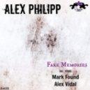 Alex Philipp - Fake Memories (Alex Vidal Remix)
