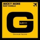 Micky More - Bad Vanilla (Original Mix)
