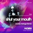 Pain  - Shut Your Mouth (Andrey Vertuga Remix) (Radio Edit)