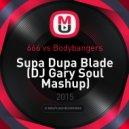 666 vs Bodybangers - Supa Dupa Blade (DJ Gary Soul Mashup)