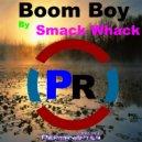 Smack Whack - Boom Boy