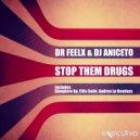 Dr Feelx & DJ Aniceto - Stop Them Drugs (Gianpiero Xp & Ellis Colin House Club)