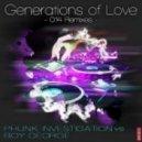 Phunk Investigation, Boy George - Generations Of Love (Tom Novy Remix)