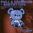 Babysitters, Phill & Dansmore - Hidden Face