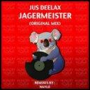 Jus Deelax - Jagermeister (Original Mix)