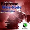 Rafa Kao - Expresso Meia - Noite (Original Mix)