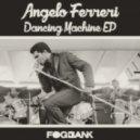 Angelo Ferreri - Dance Machine (Original Mix)