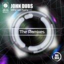John Dubs - Why We Hurry (A. Spot Remix)
