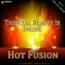 Hot Fusion - The Real Beauty Is Inside (Original Mix)