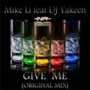 Mike Li & Dj Yakeen - Give Me (Original Mix)