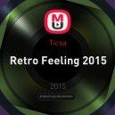 Ticsa - Retro Feeling 2015