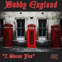 Bobby England - I Guess You (Original mix)