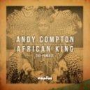 Andy Compton - African King (Original Mix)