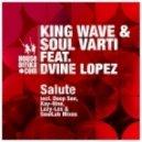 King Wave & Soul Varti feat. Dvine Lopez - Salute (Deep Sen's Appreciation Touch)
