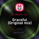 DJ Maxim Ice  - Graceful (Original mix)