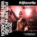 DJ Favorite - Future House Winter 2015 Mix
