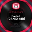 ZHU vs.Tikaro - Faded