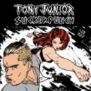 Tony Junior - Suckerpunch (Original Mix)
