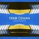 Onur Ozman - Love Is Always (Alex Castaneda Remix)