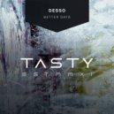 Desso - Better Days