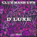 Beyonce & Squatters - Crazy in Love 2015 (D' Luxe Mash Up)