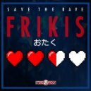 Save The Rave - Frikis (Trap Mix)