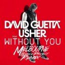 David Guetta feat. Usher - Without You (Melbourne Bounce Project Remix)