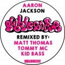 Aaron Jackson - Bubble Goose (Matt Thomas Remix)