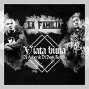 La Familia - Viata Buna (Dj Asher & Dj Dark Remix)