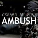 Gerald Le Funk - Ambush