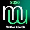 SQ80 - Mental Chains (Original Mix)