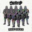 Caked Up - Rave Police (Original Mix)