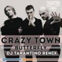Crazy Town - Butterfly (DJ TARANTINO Radio Remix)