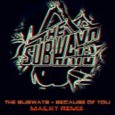 The Subways - Because Of You (Mailky Remix)