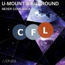 U-Mount & Surround - Never Come Back