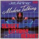 Modern Talking - Jet Airliner (Sergey Litvinov Reboot 2015)
