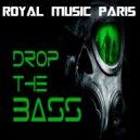 Royal Music Paris - Drop The Bass
