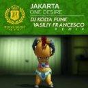 Jakarta - One Desire (DJ Kolya Funk & Vasiliy Francesco Future Radio Remix)