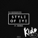 Style Of Eye vs. Kolya Funk - Kids (DJ ШИШКОВ Mash Up)