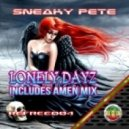 Sneaky Pete - Lonely Dayz (Amen Mix)