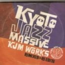 Kyoto Jazz Massive feat. Vanessa Freeman - Feel It In Your Soul  (Kjm Works Exclusive Mix)