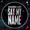 Alessandro & Mari - Say My Name (Original mix)