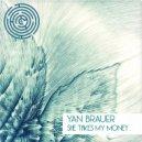 Yan Brauer & Salla - She Takes My Money (Original Mix)