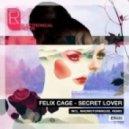Felix Cage - Secret Lover (Madmotormiquel Remix)