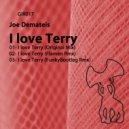 Joe Demateis - I Love Terry (Original Mix)