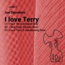 Joe Demateis - I Love Terry (Funkybootleg Remix)