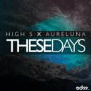 High 5 & Aureluna - These Days (Original Mix)