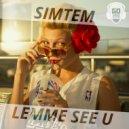 Simtem - Lemme See U (Original mix)