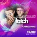Disclosure feat. Sam Smith  - Latch  (Class!xx Remix)