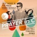 Lilly Wood & The Prick, Robin Schulz - Prayer In C (Dj Evan Tell & Tom-Rise Mix)
